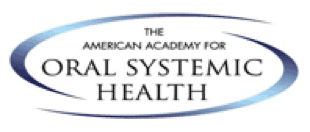 citrus heights dental The American Academy of Oral Systemic Health